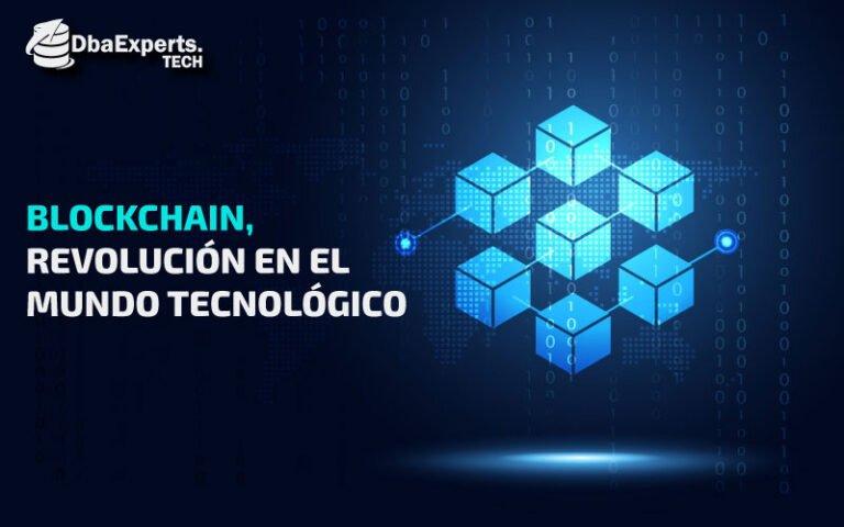 Blockchain, revolución en el mundo tecnológico