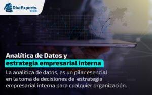 Analítica de Datos y estrategia empresarial interna