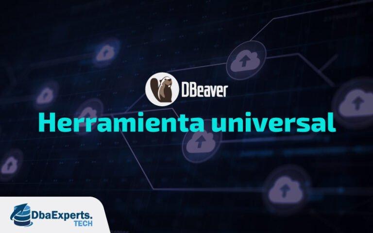 DBeaver administrador de bases de datos universal